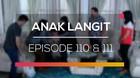 Anak Langit - Episode 110 dan 111