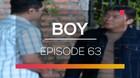 Boy - Episode 63