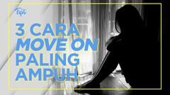 Cara Move On Paling Ampuh