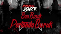 BAU BUSUK PERTANDA BURUK - INDONESIAN HORROR STORY #15