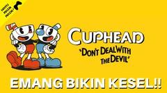 EMANG BIKIN KESEL! I CUPHEAD INDONESIA