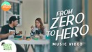 FROM ZERO TO HERO OFFICIAL MV