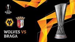 Full Match - Wolves Vs Braga | UEFA Europa League 2019/20