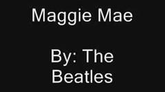 The Beatles - Maggie Mae Lyrics