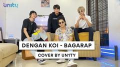 BAGARAP - Dengan Koi (Cover by UN1TY)