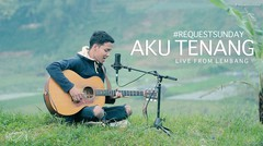 #REQUESTSUNDAY - Aku Tenang (Fourtwnty) live from Lembang, Bandung (Headphone recommended)