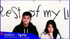 Arash Buana, Ashira Zamita - Rest Of My Life [Official Video Lirik]