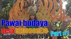 PAWAI BUDAYA Desa SEGODOREJO SUMOBITO JOMBANG 2018 PART #1