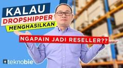 Kalau Dropshipper Menghasilkan, Ngapain Jadi Reseller_ (Tips Bisnis online Pemula)