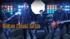 Asbak Band - Bukan Lelaki Setia (Official Video)