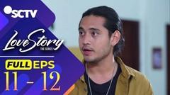Love Story The Series - Episode 11 dan 12 Part 1/2