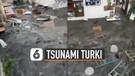 Detik-Detik Tsunami Terjang Pemukiman Turki
