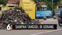 Serang Terus Kedatangan Sampah dari Tangsel, Warga Tumpuk Sampah di Kelurahan | Liputan 6