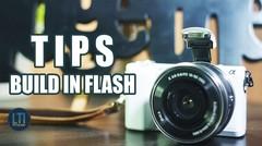 Tricks Menggunakan Build In Flash Pada Kamera