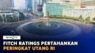 Fitch Ratings Pertahankan Peringkat Utang RI