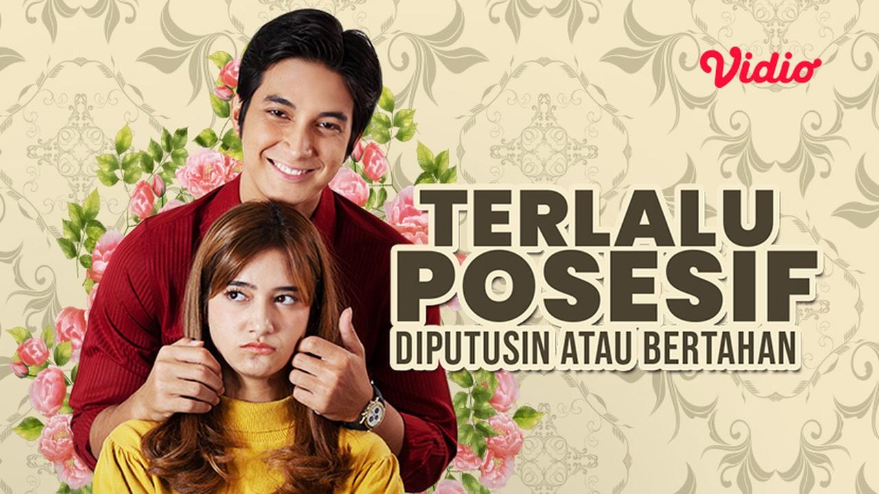Streaming Terlalu Posesif, Putusin Atau Bertahan Sub Indo ...