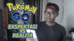 Pokemon Go Ekspektasi VS Realita