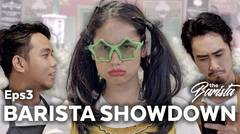 The Barista Web Series Eps 3  Barista Showdown