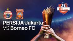 Persija Jakarta vs Borneo FC - Shopee Liga 1 - 01 Mar 2020 | 15:30 WIB