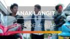 Anak Langit - Episode 41 dan 42