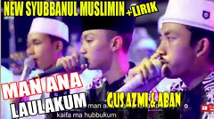 """NEW"" MAN ANA - GUS AZMI FEAT NURUS SYA'BAN | SYUBBANUL MUSLIMIN"