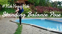#YukYogaYuk Menjaga Keseimbangan dalam Standing Balance Pose