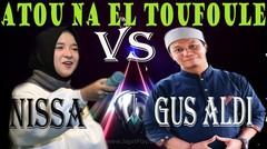 NISSA sabyan vs GUS ALDI, ATOUNA EL TOUFOULE