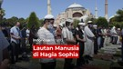 Lautan Manusia di Hagia Sophia