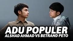 SIAPA PALING POPULER Kepopuleran Alshad Ahmad VS Betrand Peto!!