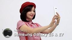 TechTalk #1: Samsung Galaxy E5 & Galaxy E7