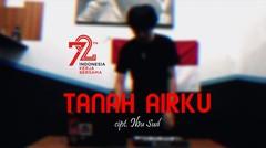 Hut RI ke 72 Tanah Airku - Ibu Sud Cover by dikydwyn
