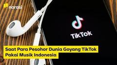 Saat Para Pesohor Dunia Goyang TikTok Pakai Musik Indoenesia