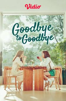Goodbye to Goodbye