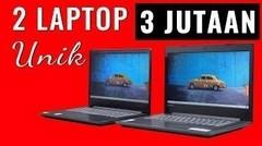 Laptop 3 Jutaan, Murah, Unik dan Lengkap- Review Lenovo Ideapad 330 (Celeron N4100) & S145 (AMD A4)