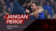 Chelsea ke Final Liga Europa, Eden Hazard Jangan Pergi
