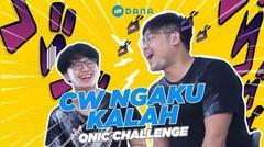 CW MENGAKU KALAH!!! - ONIC DANA CHALLENGE