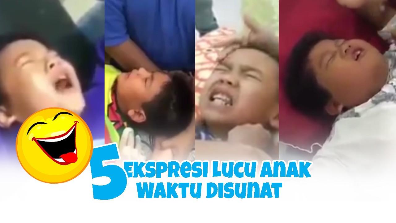 5 Ekspresi Lucu Anak Waktu Disunat Wkwkw Dijamin Kocak Abiss