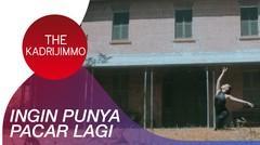 The KadriJimmo - Ingin Punya Pacar Lagi   Official Video