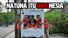 NATUNA ITU INDONESIA !!!