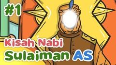 Kisah Nabi Sulaiman AS Adil dan Bijaksana Sejak Kecil - Kartun Anak Muslim