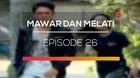Mawar dan Melati - Episode 26