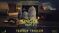 SINGLE PART 2 Official Teaser (2019) - Raditya Dika, Annisa Rawles