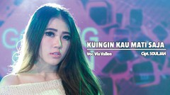 Via Vallen - Kuingin Kau Mati Saja - [Official Video]