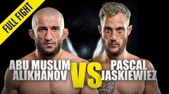Abu Muslim Alikhanov vs. Pascal Jaskiewiez - ONE Championship Full Fight