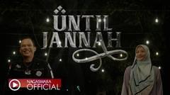 Wali - Until Jannah (Official Music Video NAGASWARA)