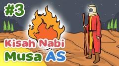 Kisah Nabi Musa AS Ketika Diangkat Menjadi Nabi dan Rasul - Kartun Anak Muslim