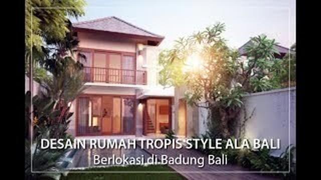 Desain Rumah Tropis Ini Punya Style Ala Bali Vidio Com