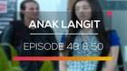 Anak Langit - Episode 49 dan 50