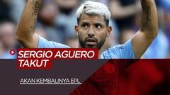 Sergio Aguero dan Pemain Manchester City Lainnya Takut Akan Kembalinya Premeire League