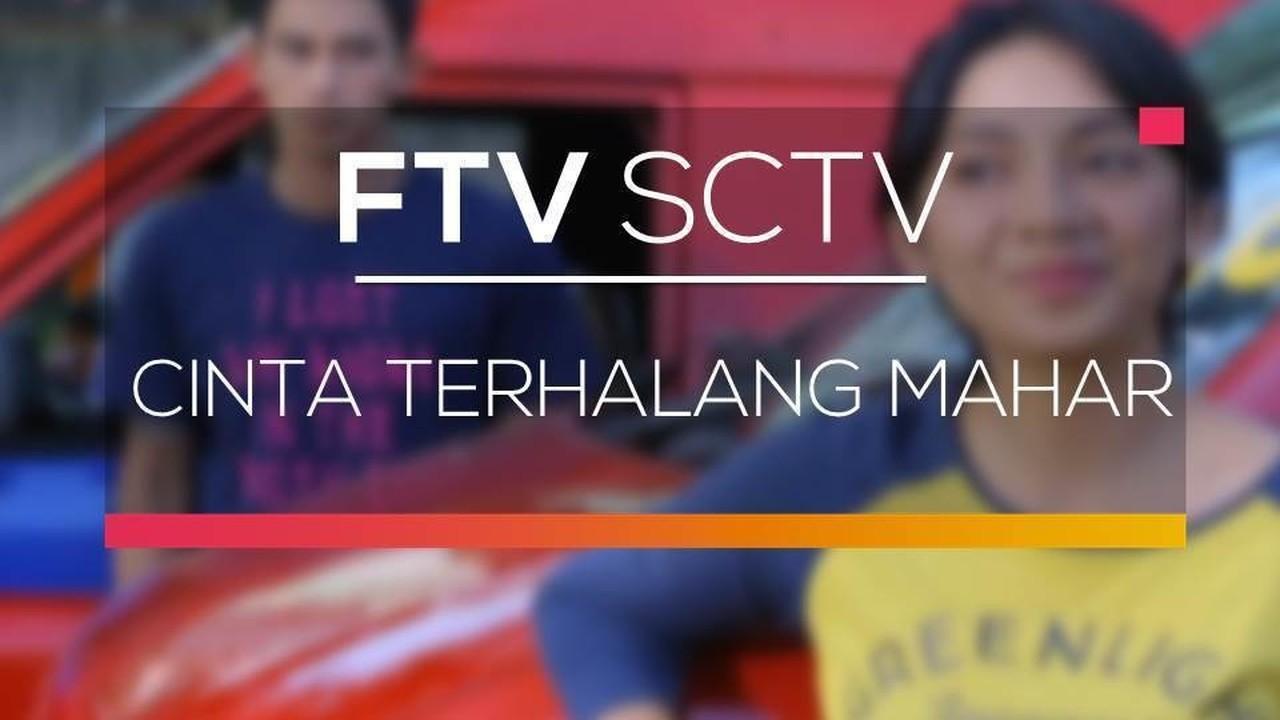 Nonton FTV SCTV Cinta Terhalang Mahar - Vidio.com